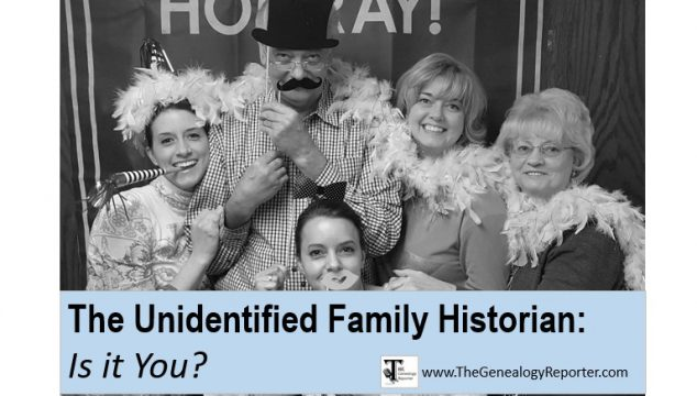 The Unidentified Family Historian: Is it You?