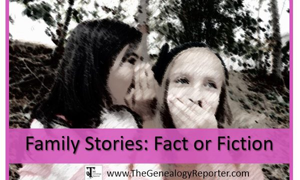 Fact or Fiction in Your Family Tree: Proving Family Stories