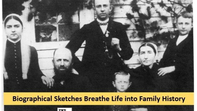 Ancestor Biographies Breathe Life into Family History