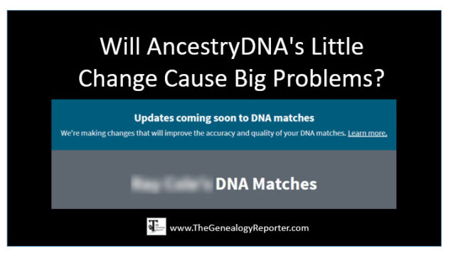 Will AncestryDNA's Little Change Cause Big Problems?