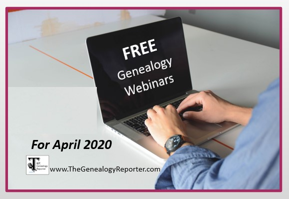 other free genealogy webinars for April 2020