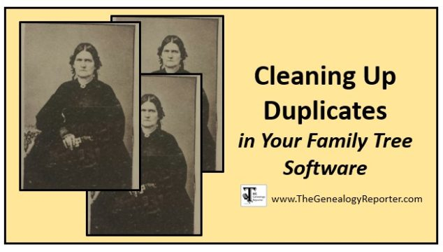 Cleaning up Duplicates in Your Family Tree Software