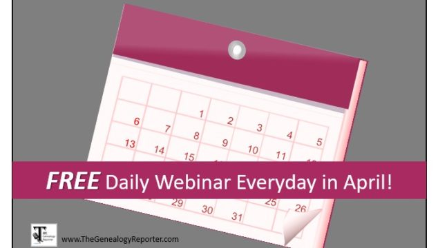 EVERYDAY in April: FREE Genealogy Webinars from Family Tree Webinars