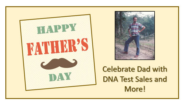 Father's Day Deals on DNA Testing and More!