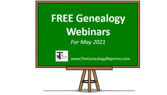 Free Genealogy Webinars for May 2021