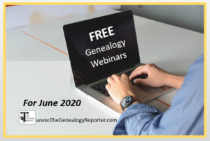 free genealogy webinars for June 2020