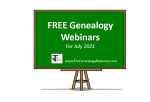 free genealogy webinars for July 2021