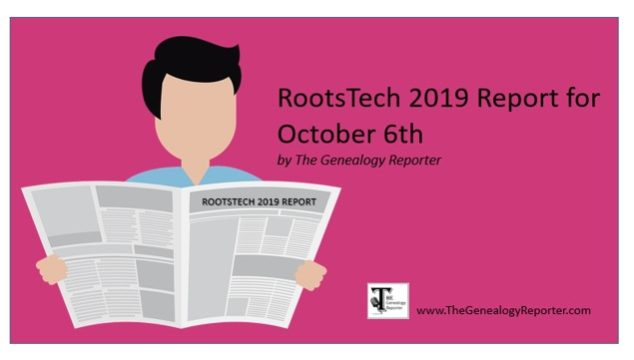 RootsTech 2019 Report for October 6th