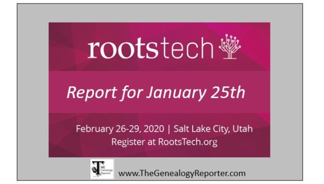 RootsTech 2020 Weekend Report for January 25th
