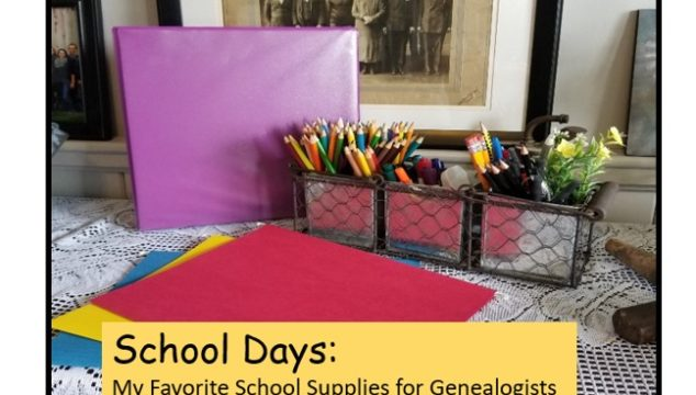Top 10 Back to School Supplies for Genealogists