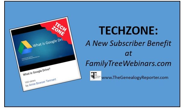 TechZone: A New Membership Benefit from FamilyTreeWebinars.com